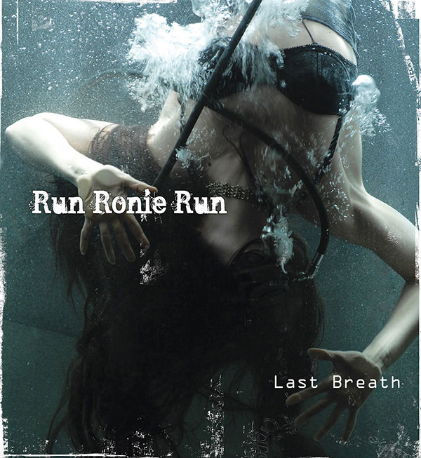 Run Ronie Run – Last Breath